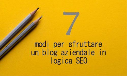 7 modi di usare blog aziendale per SEO